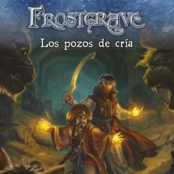 Frostgrave: Los Pozos de Cría (Castellano)