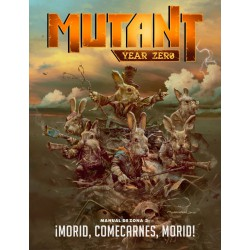 Mutant Year Zero: Manual de Zona 3. ¡Morid, Comecarnes, Morid!