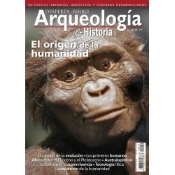 Arqueología e Historia Nº 19: El Origen de la Humanidad